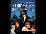 Цветы на чердаке _ Flowers in the Attic (1987)
