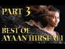 Best of Ayaan Hirsi Ali Amazing Arguments And Clever Comebacks Part 3
