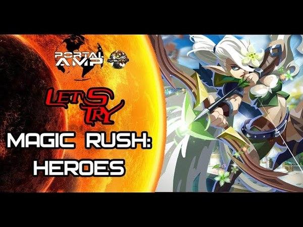 Let's TRY: Выпуск 1. Magic Rush: Heroes