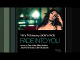 Vinny Troia feat. Jaidene Veda - Fade Into You (Stan Kolev Remix)