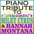 Piano Tribute Players альбом Miley Cyrus & Hannah Montana Piano Tribute