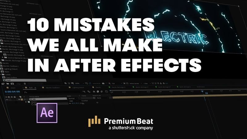 10 After Effects Mistakes to Avoid | PremiumBeat.com