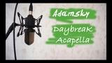 Adamsky - Daybreak Acapella (Community)