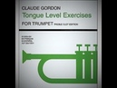 Claude Gordon TONGUE LEVEL EXERCISES for Trumpet - Section II - 04/05/06/07 TRUMPET GORDON STUDY