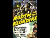 North to the Klondike (1942) Broderick Crawford, Evelyn Ankers, Andy Devine