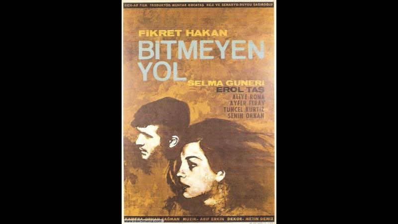 Bitmeyen Yol (1965) - Fikret Hakan, Selma Güneri, Tuncel Kurtiz _ Yön Duygu Sağıroğlu