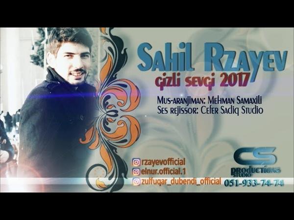 Sahil Rzayev Gizli sevgi 2017 yeni