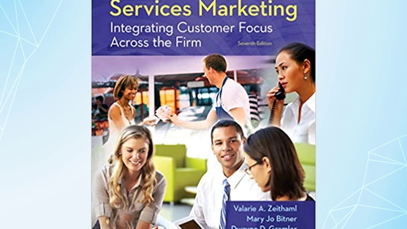 Test Bank for Services Marketing Integrating Customer Focus Across the Firm 7th Edition