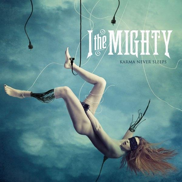 I The Mighty - Karma Never Sleeps [EP] (2012)