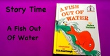 Story Time A Fish Out of Water