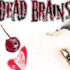 --- группа Dead Brains ---