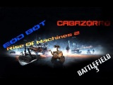 [BF3] lllCabazorrolll - Rise of the machines 2 [ EOD BOT ]