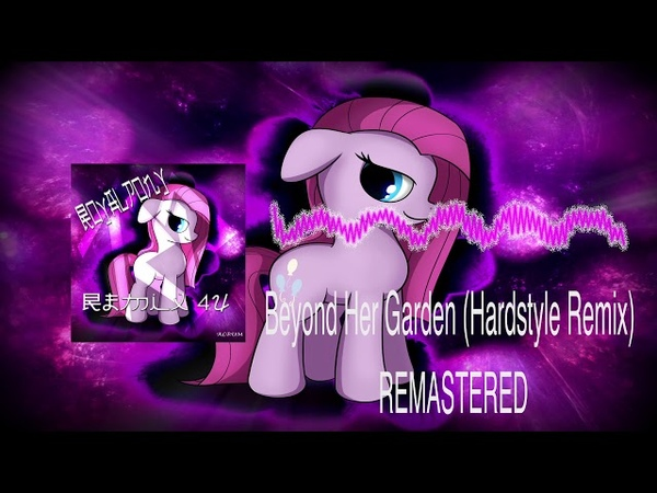 Royalpony- Beyond Her Garden (Hardstyle Remix)(REMASTERED)