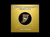 Lisa Marie, Squad-E - Closer (Original Mix) [Twista Records (SMG)]
