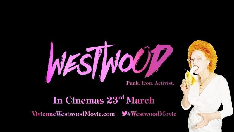 WESTWOOD PUNK ICON ACTIVIST Official Trailer 2018 Vivienne Westwood