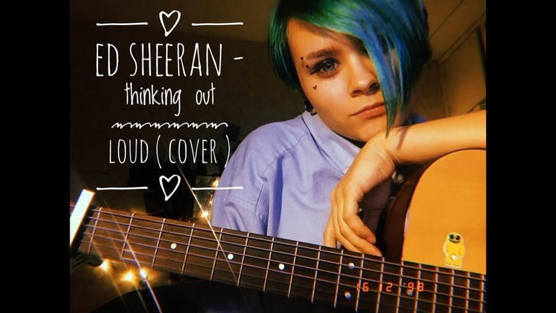Ed Sheeran - thinking out loud ( cover )