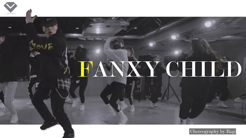 지코 ZICO FANXY CHILD Dance Choreography by Ragi LJ DANCE STUDIO