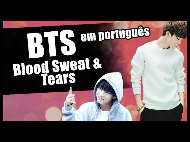 """BTS em PORTUGUÊS """"Blood Sweat Tears"""""""