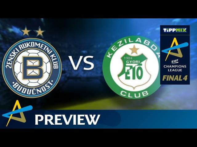 Semi-final preview - Buducnost vs Györ | TIPPMIX EHF FINAL4