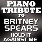 Piano Tribute Players альбом Hold It Against Me - Single
