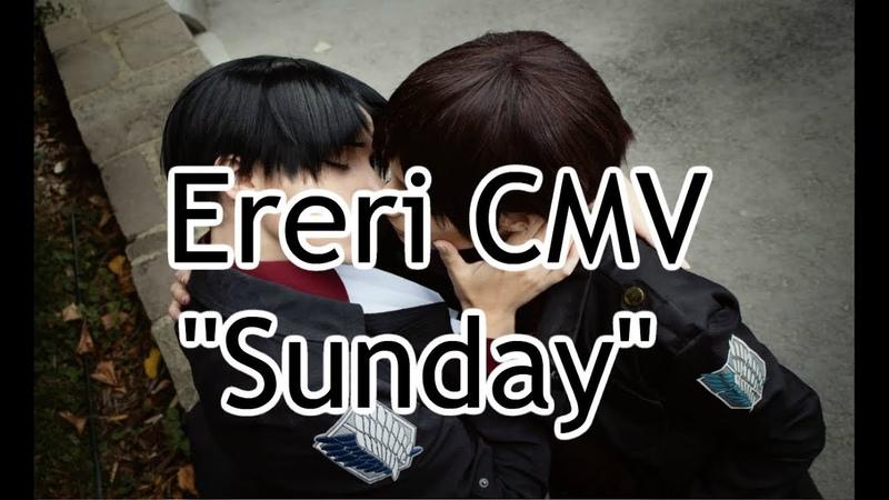 Eren x Levi CMV - Sunday
