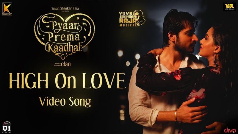 High On Love - Tamil Video Song | Pyaar Prema Kaadhal | Yuvan Shankar Raja | Harish Kalyan, Raiza | Elan