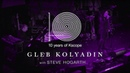 Gleb Kolyadin LIVE feat Steve Hogarth The Best of Days 10 Years of Kscope at Union Chapel