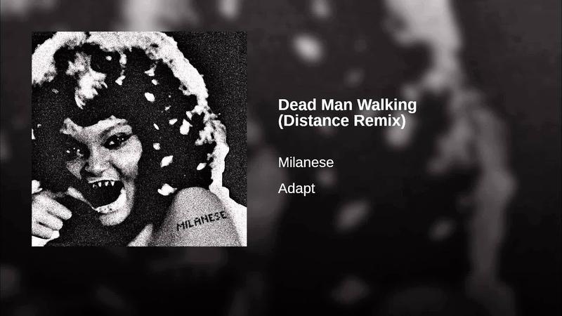 Milanese Dead Man Walking Distance Remix