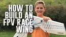 How to Build an FPV Spec Race Wing