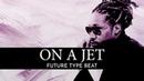 "[Free] Future ft. Meek Mill Type Beat - ""On a jet"" l Hard Trap Type Instrumental 2019"