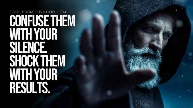 Confuse Them With Your Silence and Shock Them With Your Results
