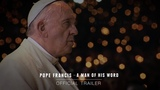 POPE FRANCIS - A MAN OF HIS WORD Official Trailer HD In Theaters May 18
