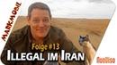 Illegal im Iran - MARKmobil 13