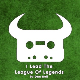 Dan Bull альбом I Lead the League of Legends
