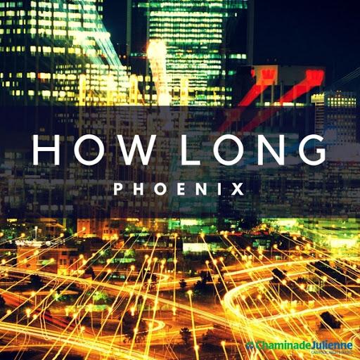 Phoenix альбом How Long