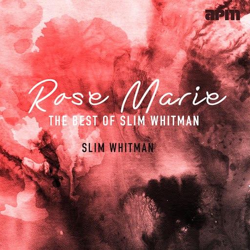 Slim Whitman альбом Rose Marie - The Best Of Slim Whitman
