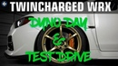Twincharged WRX:Episode 8 - Dyno Day, Test Drive, and Rick Fails