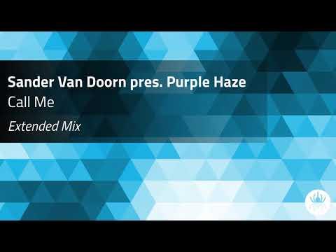 Sander Van Doorn pres Purple Haze Call Me Extended Mix