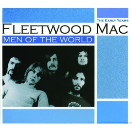 Fleetwood Mac альбом Men of the World: The Early Years