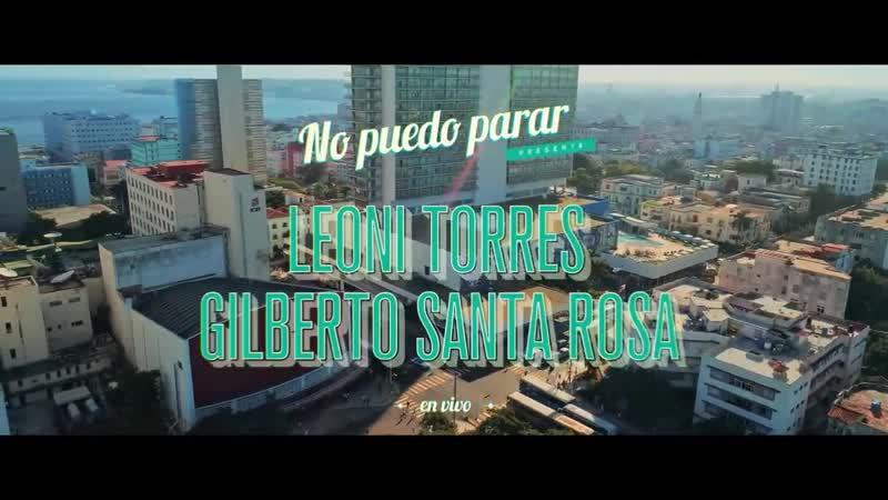 Leoni Torres No Puedo Parar feat Gilberto Santa Rosa