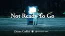 Diane Coffee Not Ready To Go OFFICIAL MUSIC VIDEO