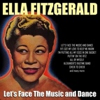 Ella Fitzgerald альбом Let's Face The Music And Dance