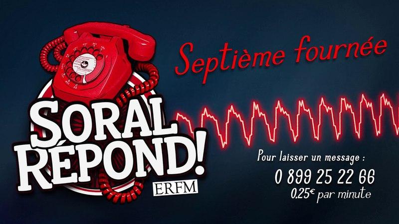 Soral répond... sur ERFM ! – Septième fournée !
