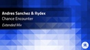 Andres Sanchez Rydex - Chance Encounter (Extended Mix)