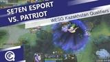 Se7en eSport vs PATRIOT WESG 2018 Kazakhstan Regional Final