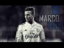Marco Reus ► Welcome To Real Madrid 2016