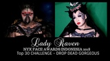 Lady Raven - Top 30 Challenge Drop Dead Gorgeous NYX FACE AWARDS INDONESIA 2018