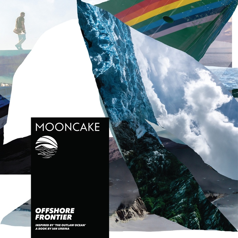 Mooncake — Offshore Frontier (Inspired by 'The Outlaw Ocean' a book by Ian Urbina) (2020)