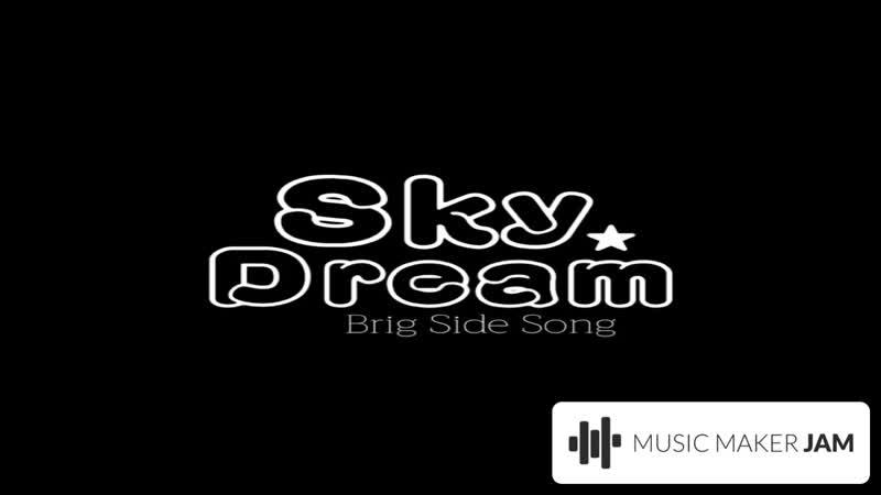 Brig Side Song - Sky Dream