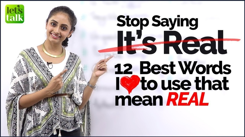 Stop Saying 'Real' Learn 12 Best English Word Replacements Spoken English Practice